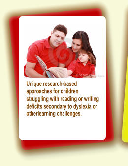 Unique research-based approaches for children struggling with reading or writing deficits secondary to dyslexia or otherlearning challenges.